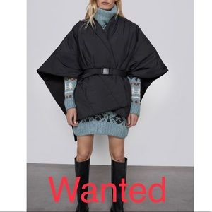 Looking for Zara puffer poncho
